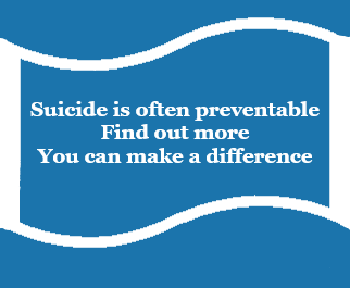 suicide is often preventable. find out more. you can make a difference.